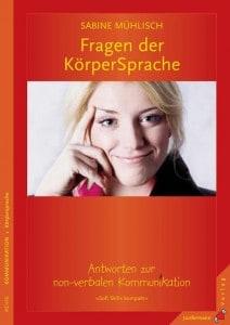 Sabine Mühlisch: 120 Antworten zur Körpersprache